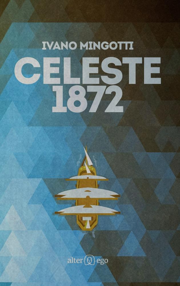 """""""Celeste 1872″ – AlterEgo Edizioni (1/4)"""